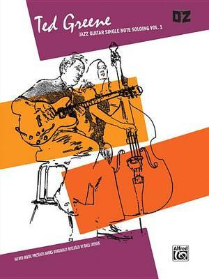 Ted Greene -- Jazz Guitar Single Note Soloing, Vol 1 by Ted Greene
