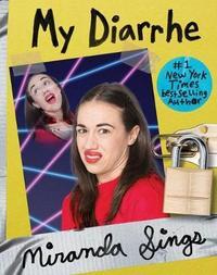 My Diarrhe by Miranda Sings