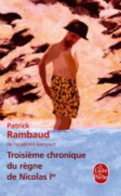 Troisieme chronique du regne de Nicolas Ier by Patrick Rambaud