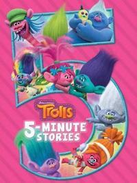 Trolls: 5 Minute Stories