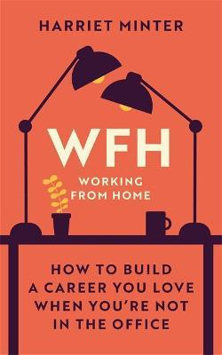WFH (Working From Home) by Harriet Minter