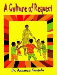 A Culture of Respect by Jawanza Kunjufu