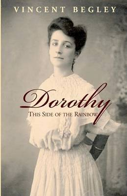 Dorothy: This Side of the Rainbow by Vincent Begley image