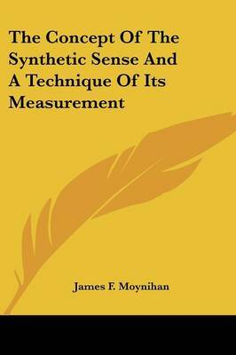 The Concept of the Synthetic Sense and a Technique of Its Measurement by James F. Moynihan image