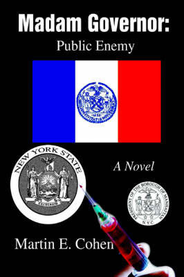 Madam Governor: Public Enemy: A Novel by Martin E Cohen