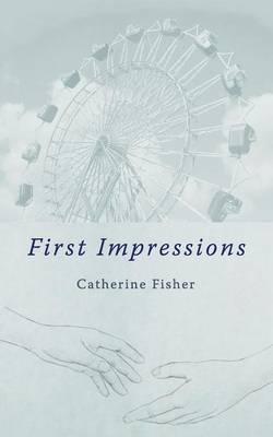 First Impressions by Catherine Fisher image