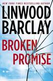Broken Promise: A Thriller by Linwood Barclay
