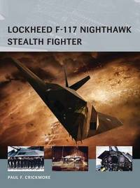 Lockheed F-117 Nighthawk Stealth Fighter by Paul F. Crickmore