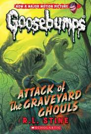 Attack of the Graveyard Ghouls (Classic Goosebumps #31) by R.L. Stine