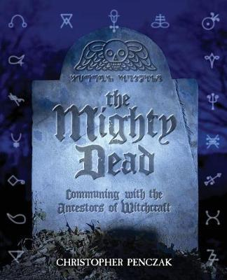 The Mighty Dead by Christopher Penczak image