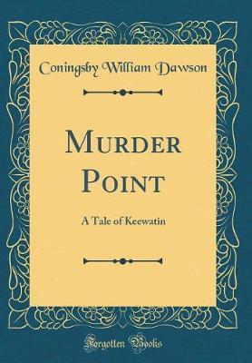 Murder Point by Coningsby William Dawson