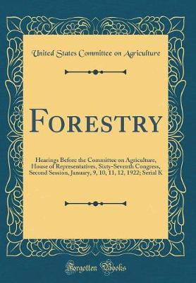 Forestry by United States Committee on Agriculture image