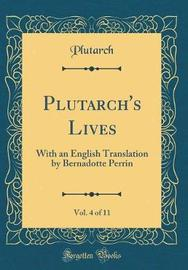 Plutarch's Lives, Vol. 4 of 11 by Plutarch Plutarch image