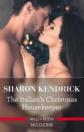 The Italian's Christmas Housekeeper by Sharon Kendrick
