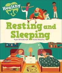 Healthy Me: Resting and Sleeping by Katie Woolley