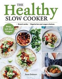 The Healthy Slow Cooker by Ross Dobson image