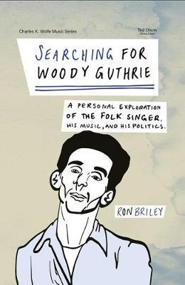 Searching for Woody Guthrie by Ron Briley