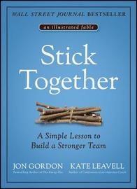 Stick Together by Jon Gordon