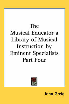 The Musical Educator a Library of Musical Instruction by Eminent Specialists Part Four image
