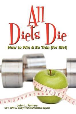 All Diets Die by John L. Pantera image