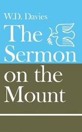 The Sermon on the Mount by W.D. Davies