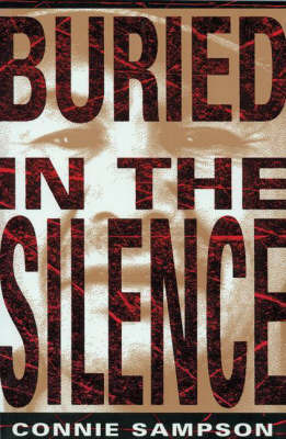 Buried in the Silence by Connie Sampson