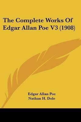 The Complete Works of Edgar Allan Poe V3 (1908) by Edgar Allan Poe