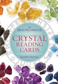 Crystal Reading Cards: The Healing Oracle by Rachelle Charman