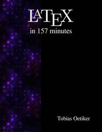 Latex in 157 Minutes by Tobias Oetiker