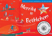 Merrily to Bethlehem: 44 Christmas Songs and Carols for Children by David Gadsby
