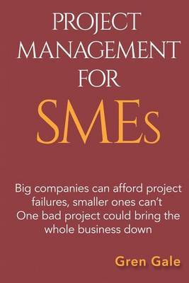 Project Management for Smes by Gren Gale image