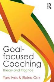 Goal-focused Coaching by Ives Yossi