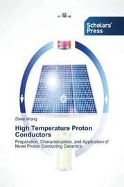 High Temperature Proton Conductors by Wang Siwei