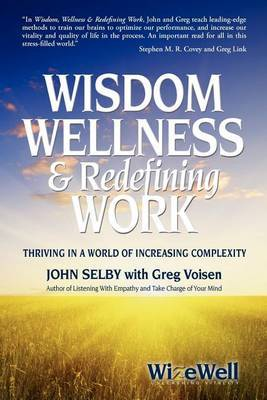 Wisdom Wellness and Redefining Work by John Selby