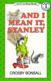 And I Mean it, Stanley by Crosby Newell Bonsall
