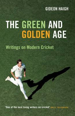 The Green & Golden Age by Gideon Haigh image