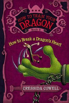 How to Break a Dragon's Heart (How To Train Your Dragon #8) by Cressida Cowell image