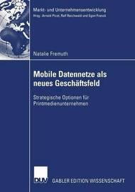 Mobile Datennetze ALS Neues Geschaftsfeld by Natalie Fremuth