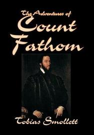 The Adventures of Count Fathom by Tobias Smollett, Fiction, Literary by Tobias Smollett