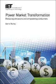 Power Market Transformation by Barrie Murray