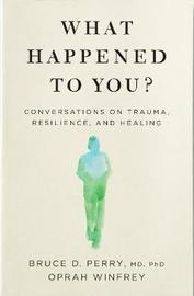 What Happened to You? by Oprah Winfrey