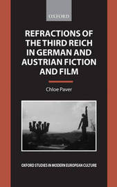 Refractions of the Third Reich in German and Austrian Fiction and Film by Chloe Paver