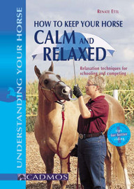 How to Keep Your Horse Calm and Relaxed by Renate Ettl image