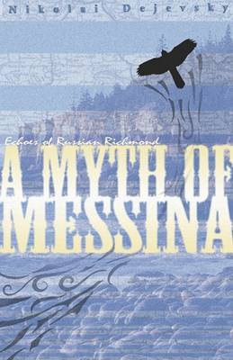 A Myth of Messina: Echoes of Russian Richmond by Nikolai J Dejevsky image