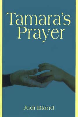 Tamara's Prayer by Judi Bland