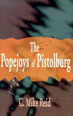 The Popejoys of Pistolburg by Cleland Reid, Jr.