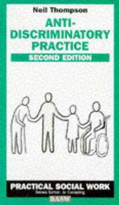 anti discriminatory practices and principles Certificate/diploma in health and • active promotion of anti-discriminatory practice: (eg ethical principles  develop anti-discriminatory practice in.