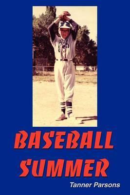 Baseball Summer by Tanner Parsons