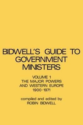 Guide to Government Ministers: v. 1 by R.L. Bidwell
