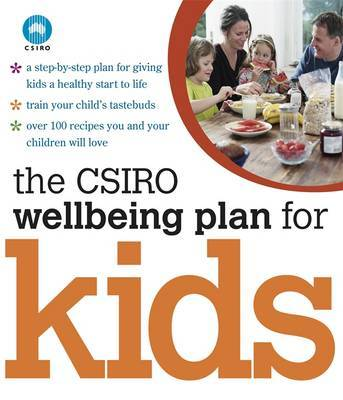 The Csiro Wellbeing Plan For Kids by The CSIRO